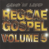Reggae Gospel Volume 5: Come in Lord (World Sound) CD
